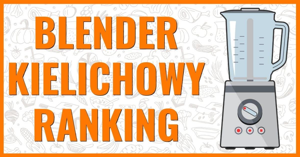 blender kielichowy ranking