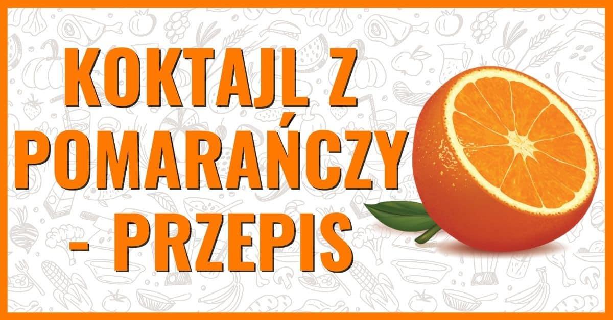 jak zrobić koktajl z pomarańczy